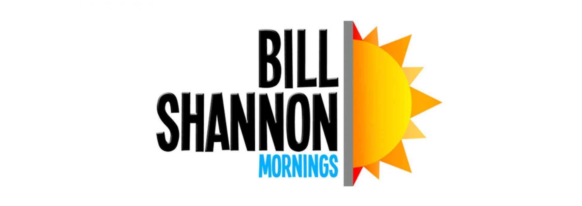 BILL SHANNON MORNINGS hero