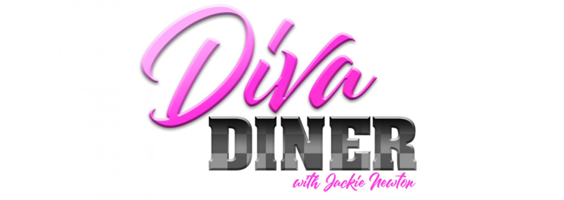 THE DIVA DINER W/ Jackie Newton hero